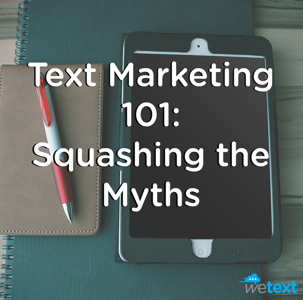 squashing the text marketing myths wetext
